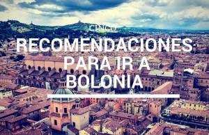 Cinco recomendaciones para ahorrar en tu viaje a Bolonia