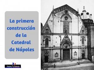 La primera construcción de la Catedral de Nápoles